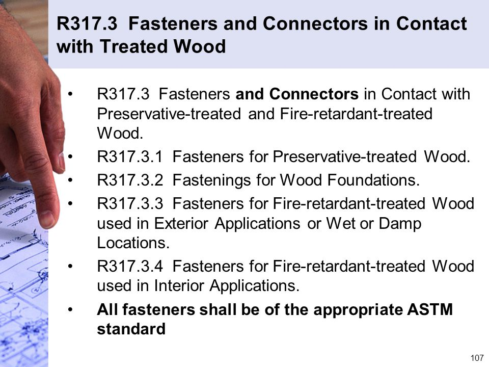R317.3 Fasteners and Connectors in Contact with Treated Wood