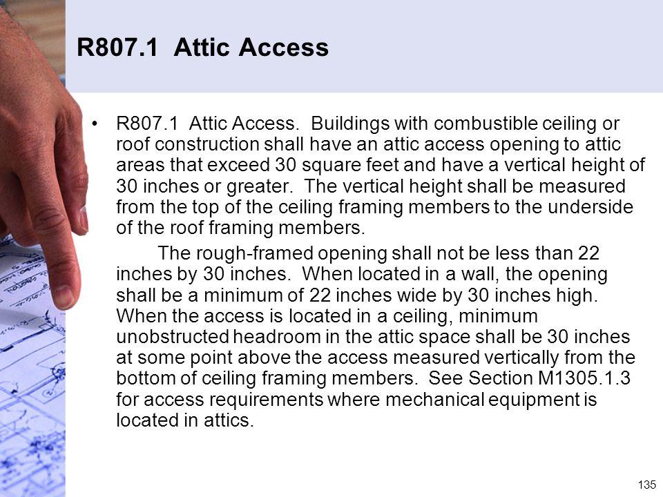 R807.1 Attic Access