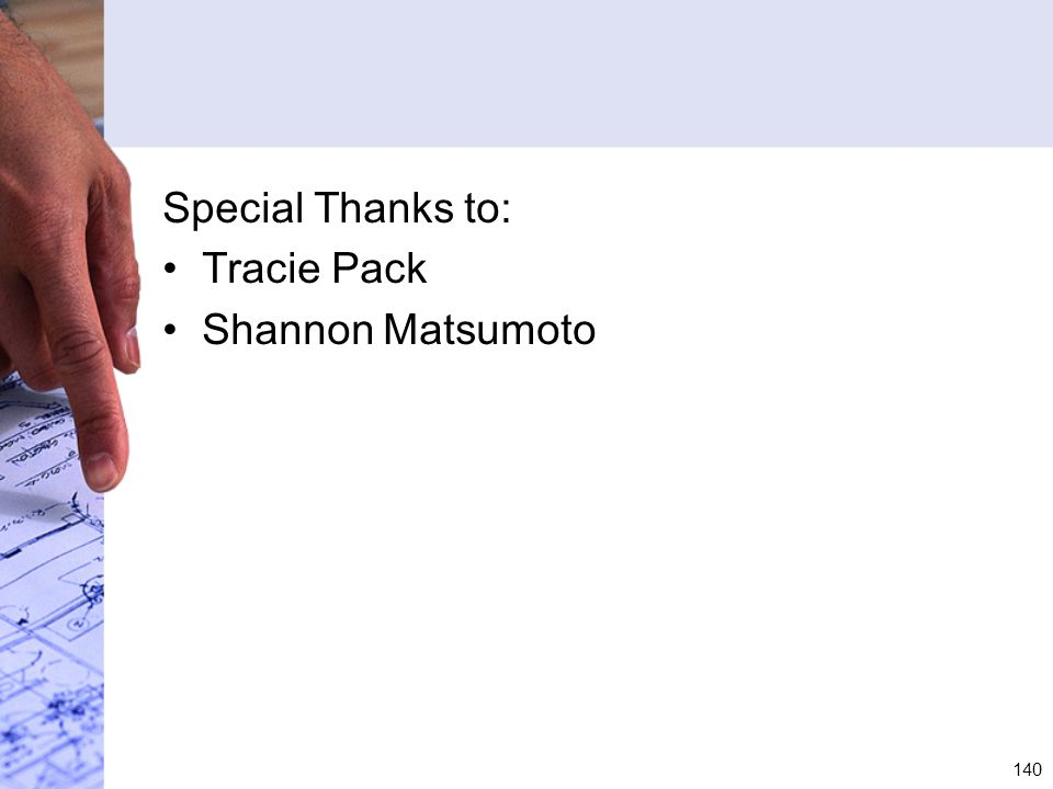 Special Thanks to: Tracie Pack Shannon Matsumoto