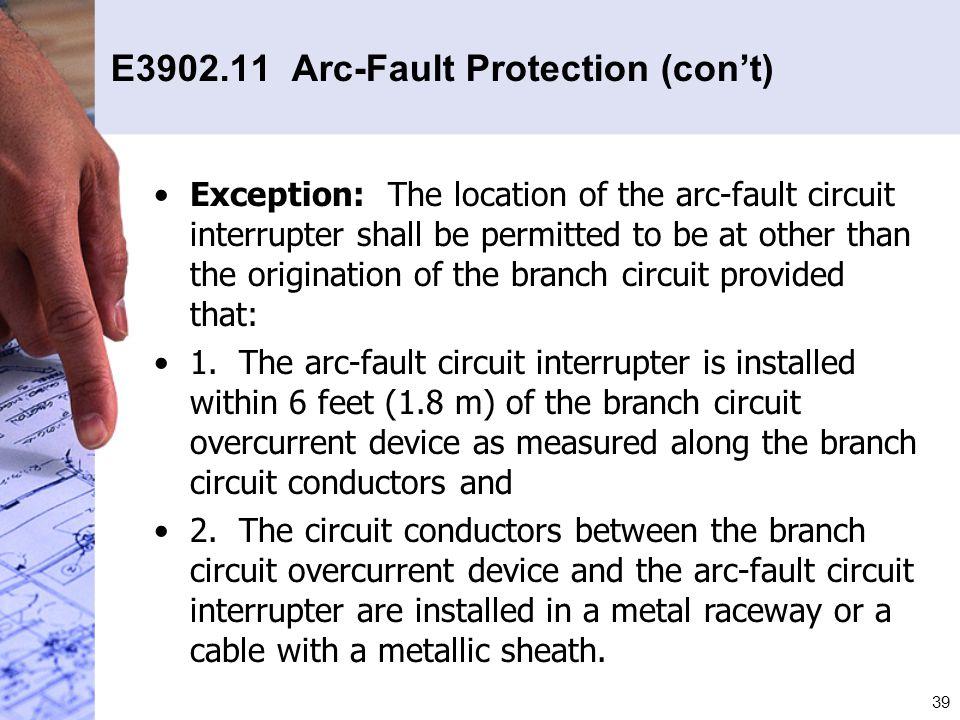 E3902.11 Arc-Fault Protection (con't)