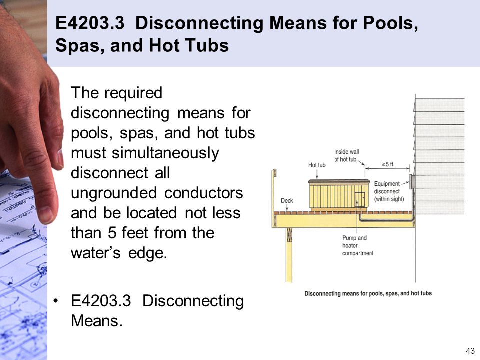 E4203.3 Disconnecting Means for Pools, Spas, and Hot Tubs