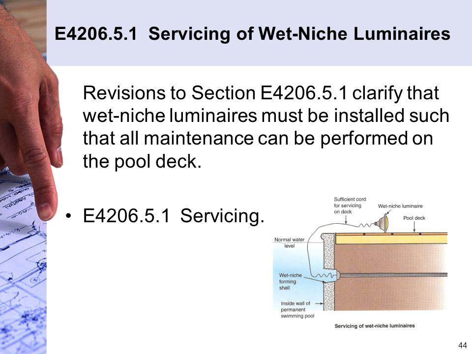 E4206.5.1 Servicing of Wet-Niche Luminaires
