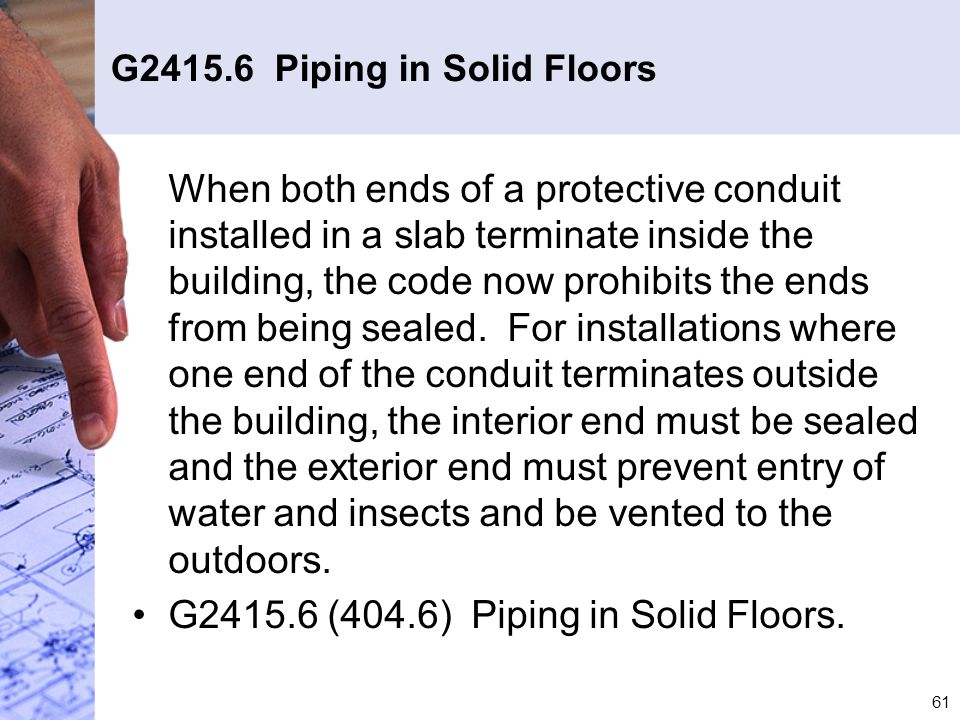 G2415.6 Piping in Solid Floors