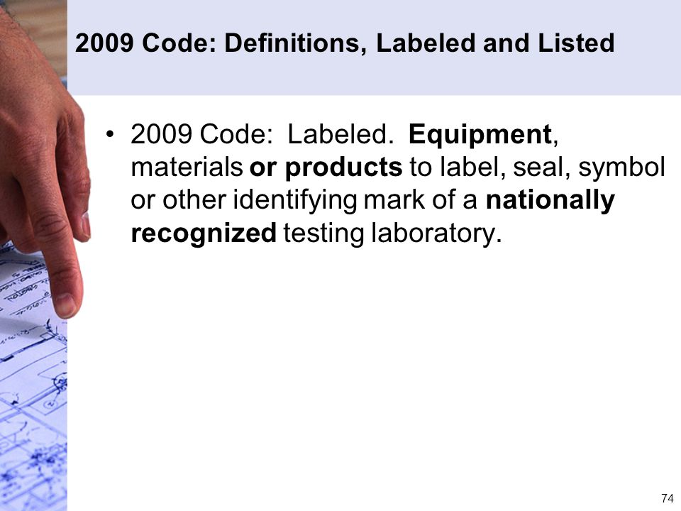 2009 Code: Definitions, Labeled and Listed