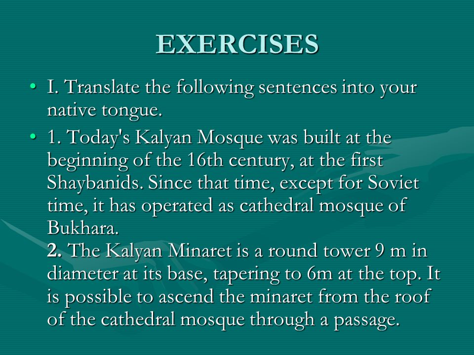 EXERCISES I. Translate the following sentences into your native tongue.