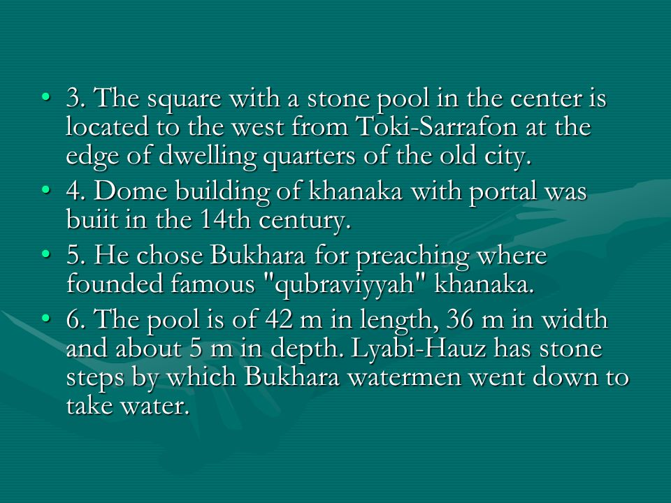 3. The square with a stone pool in the center is located to the west from Toki-Sarrafon at the edge of dwelling quarters of the old city.