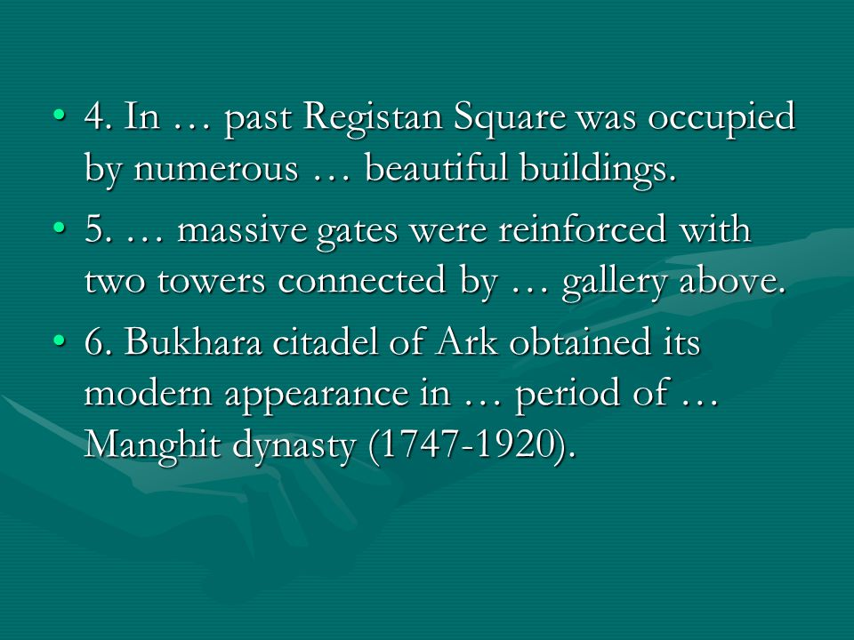 4. In … past Registan Square was occupied by numerous … beautiful buildings.