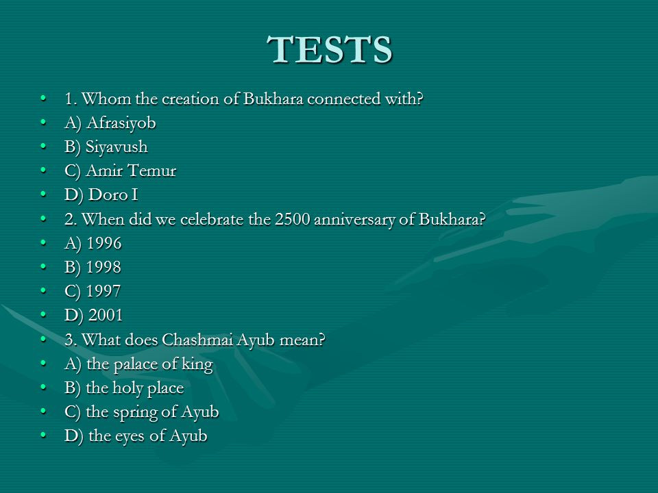 TESTS 1. Whom the creation of Bukhara connected with A) Afrasiyob