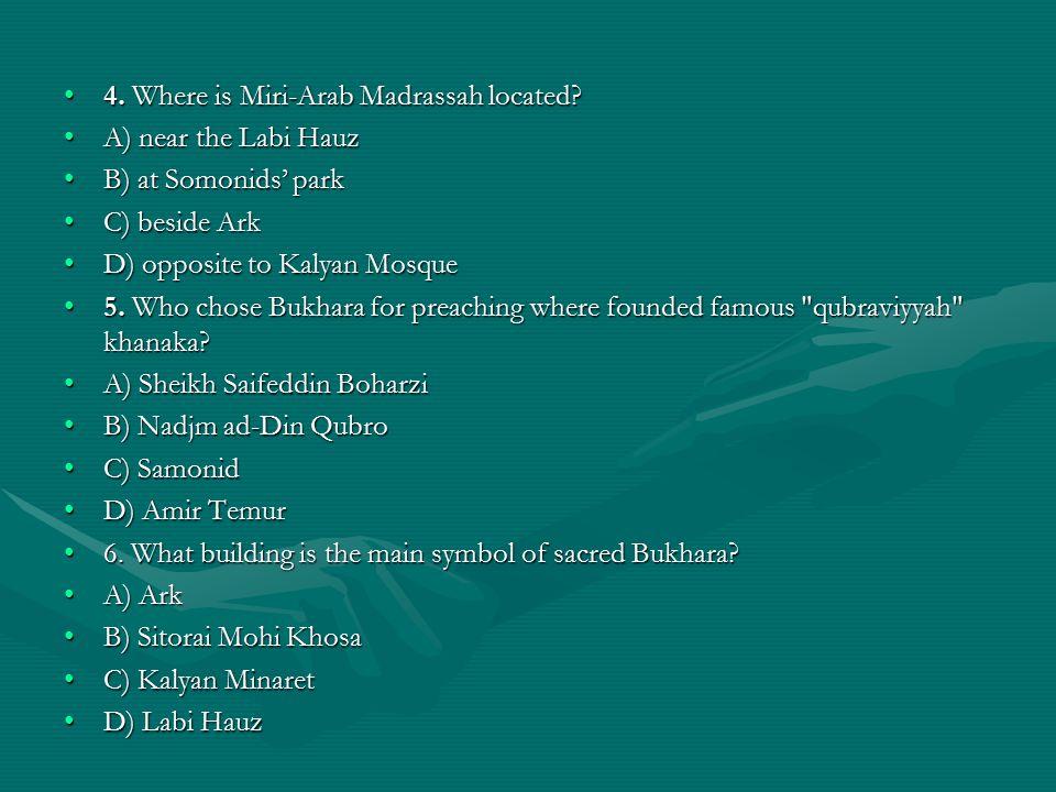 4. Where is Miri-Arab Madrassah located