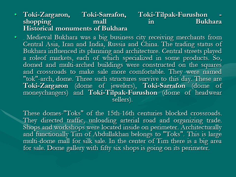 Toki-Zargaron, Toki-Sarrafon, Toki-Tilpak-Furushon - shopping mall in Bukhara Historical monuments of Bukhara