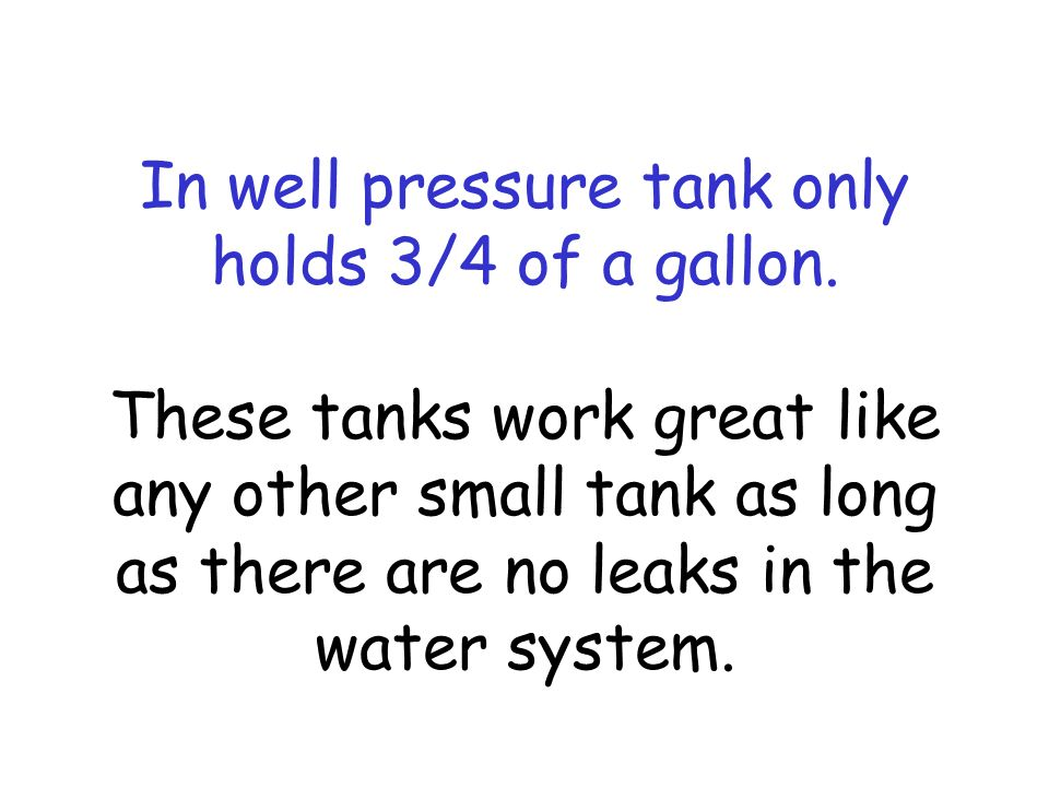 In well pressure tank only holds 3/4 of a gallon