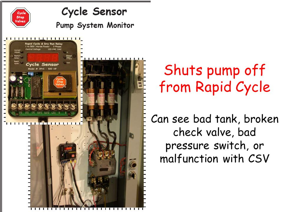 Shuts pump off from Rapid Cycle Can see bad tank, broken check valve, bad pressure switch, or malfunction with CSV