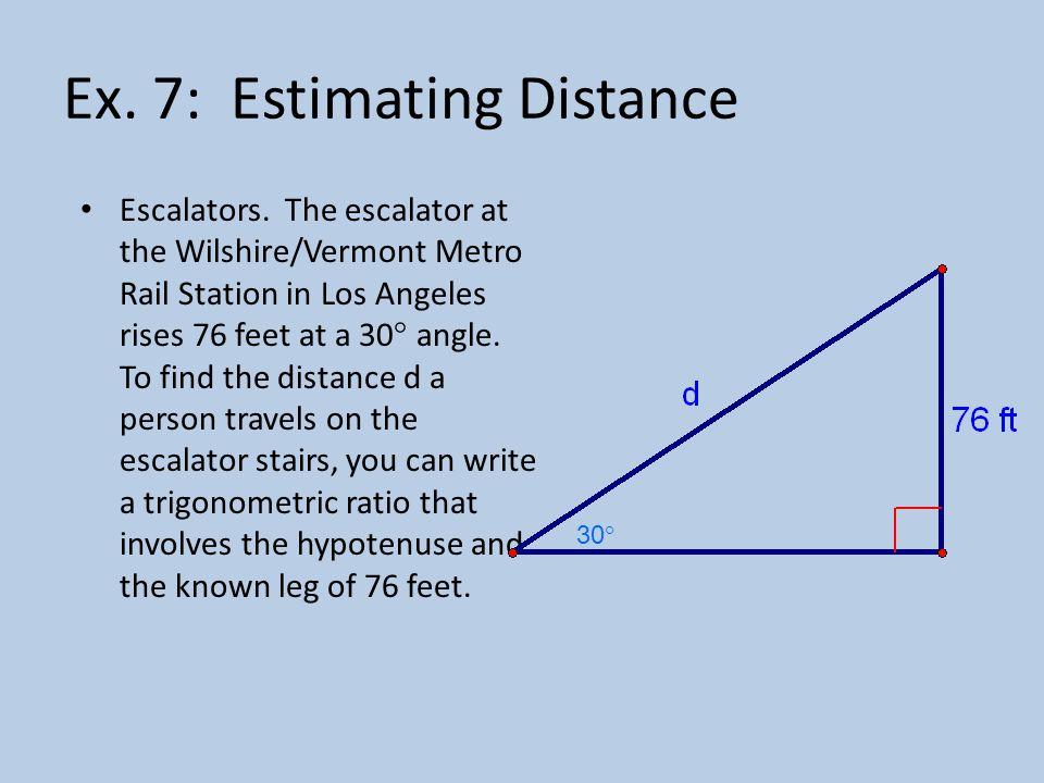 Ex. 7: Estimating Distance
