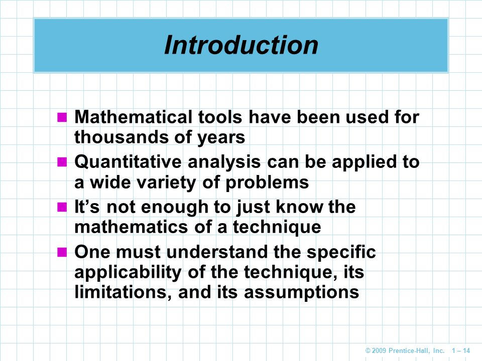 Introduction Mathematical tools have been used for thousands of years