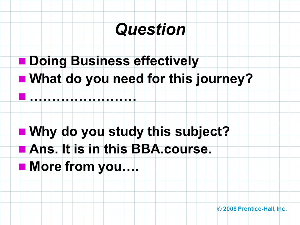 Question Doing Business effectively What do you need for this journey
