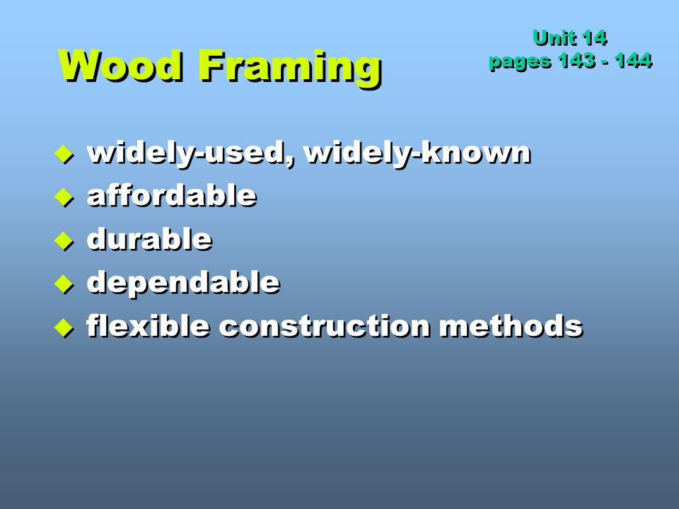Wood Framing widely-used, widely-known affordable durable dependable