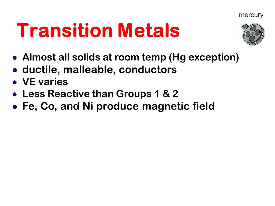 Transition Metals ductile, malleable, conductors