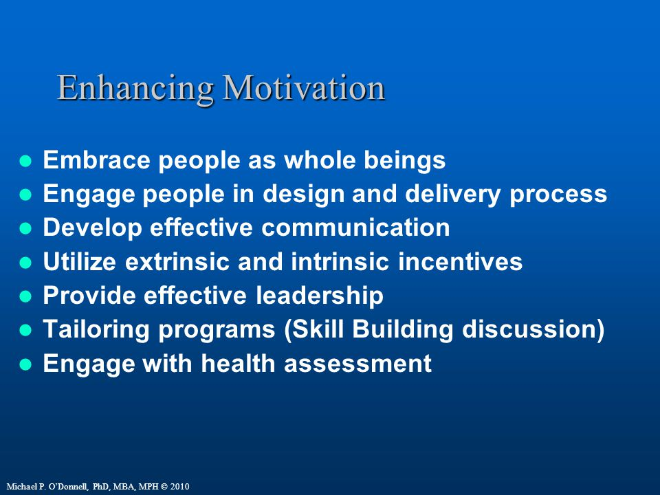 Enhancing Motivation Embrace people as whole beings