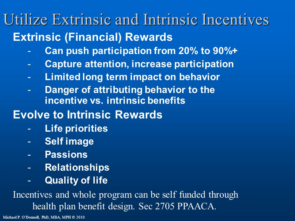 Utilize Extrinsic and Intrinsic Incentives