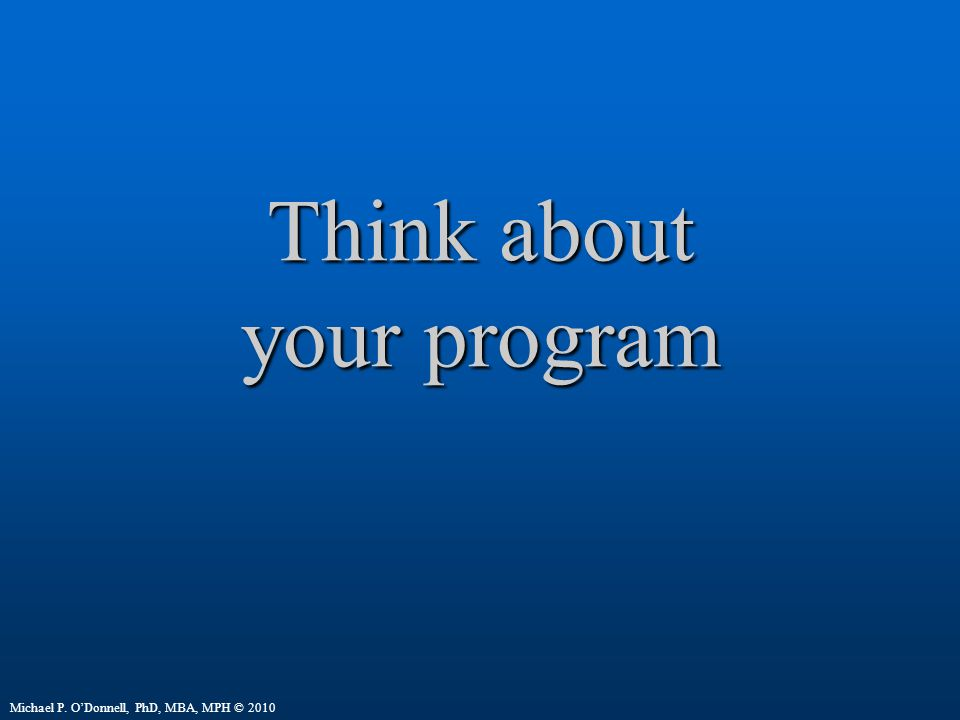 Think about your program