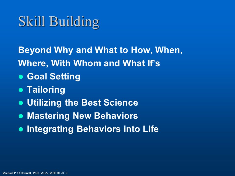 Skill Building Beyond Why and What to How, When,