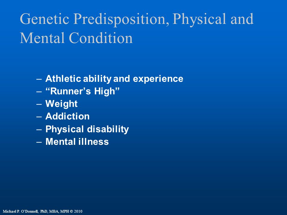 Genetic Predisposition, Physical and Mental Condition