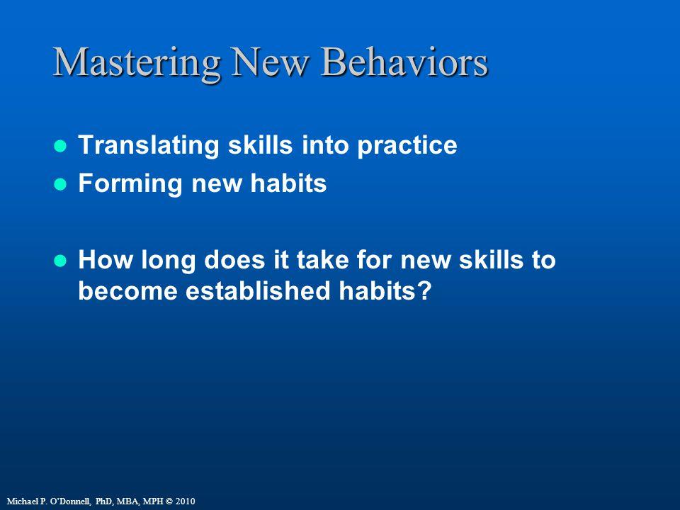 Mastering New Behaviors