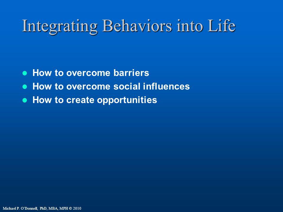 Integrating Behaviors into Life