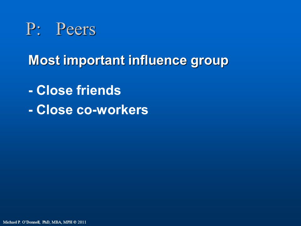 P: Peers Most important influence group - Close friends
