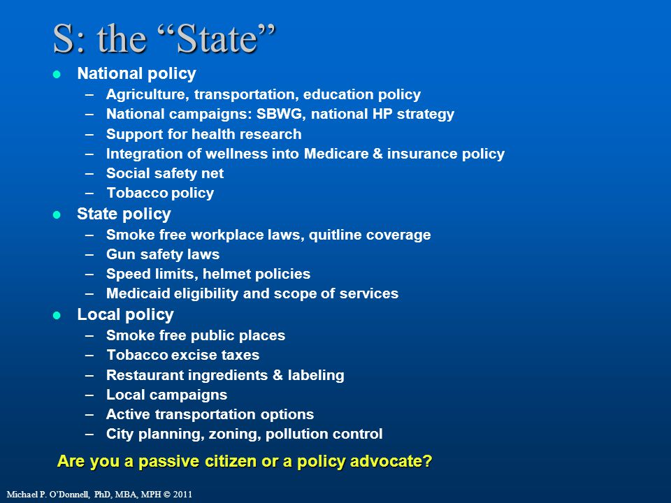 S: the State National policy State policy Local policy