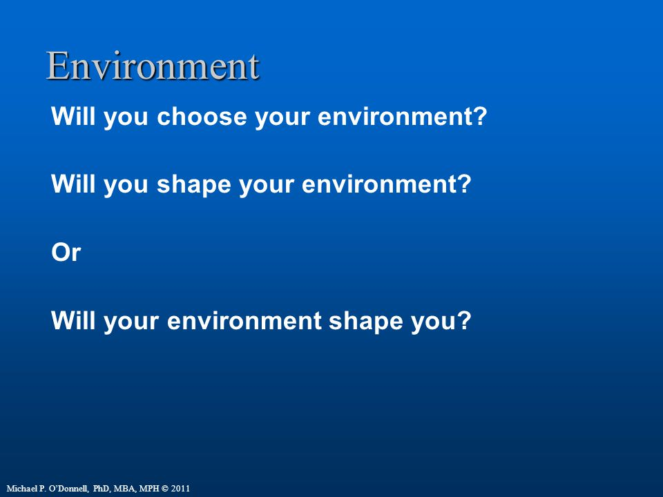 Environment Will you choose your environment