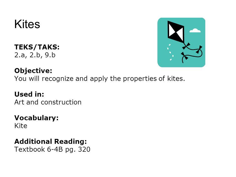 Kites TEKS/TAKS: 2.a, 2.b, 9.b Objective: