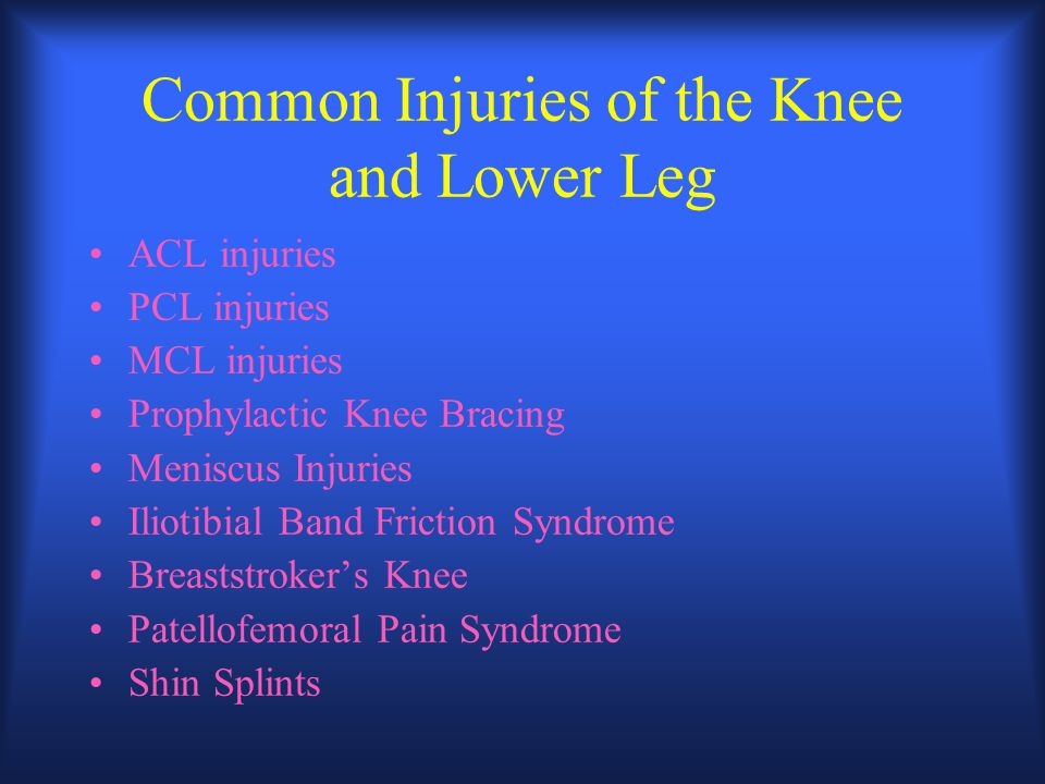 Common Injuries of the Knee and Lower Leg