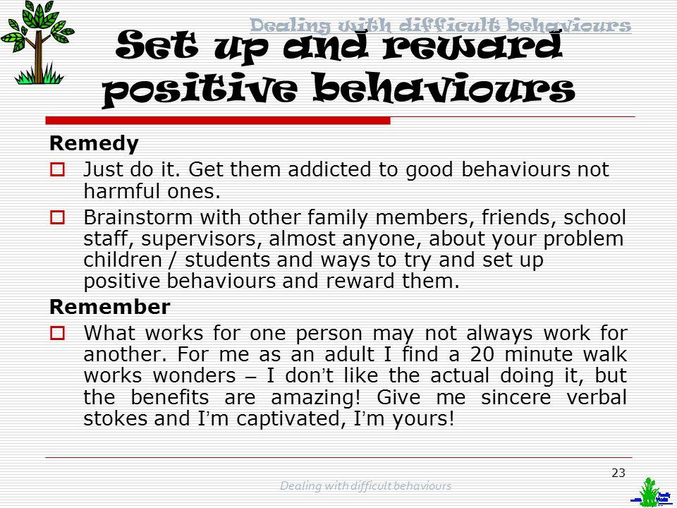 Set up and reward positive behaviours