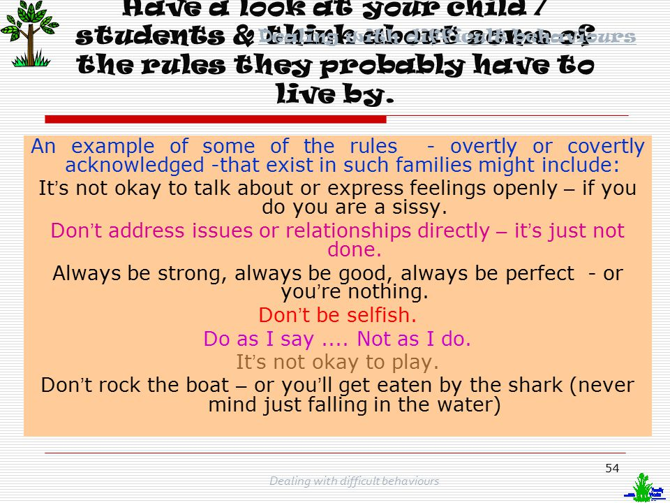 Have a look at your child / students & think about some of the rules they probably have to live by.