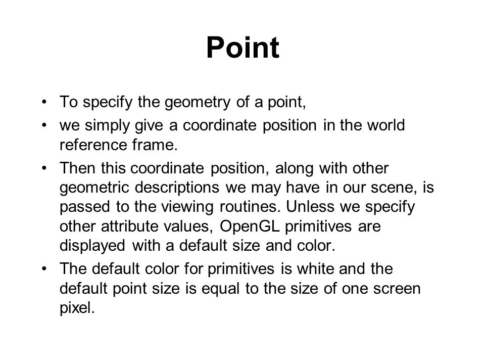 Point To specify the geometry of a point,