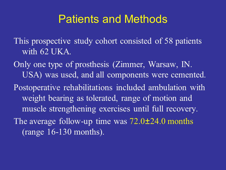 Patients and Methods This prospective study cohort consisted of 58 patients with 62 UKA.