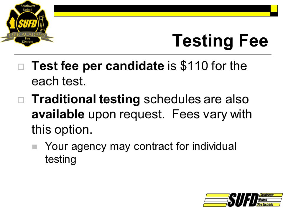 Testing Fee Test fee per candidate is $110 for the each test.