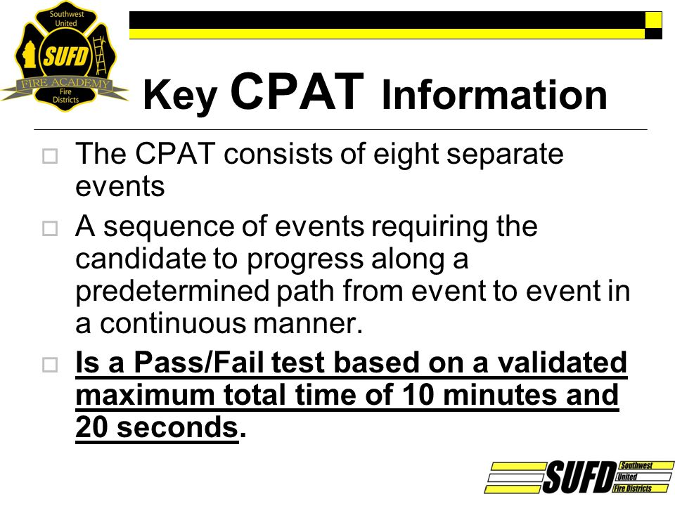 Key CPAT Information The CPAT consists of eight separate events