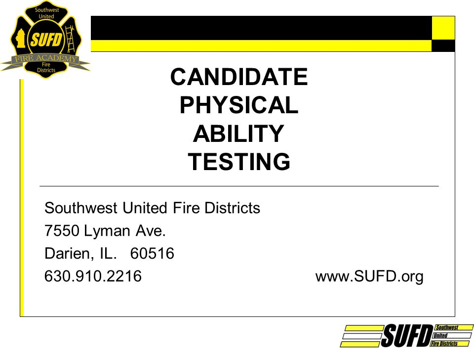 CANDIDATE PHYSICAL ABILITY TESTING