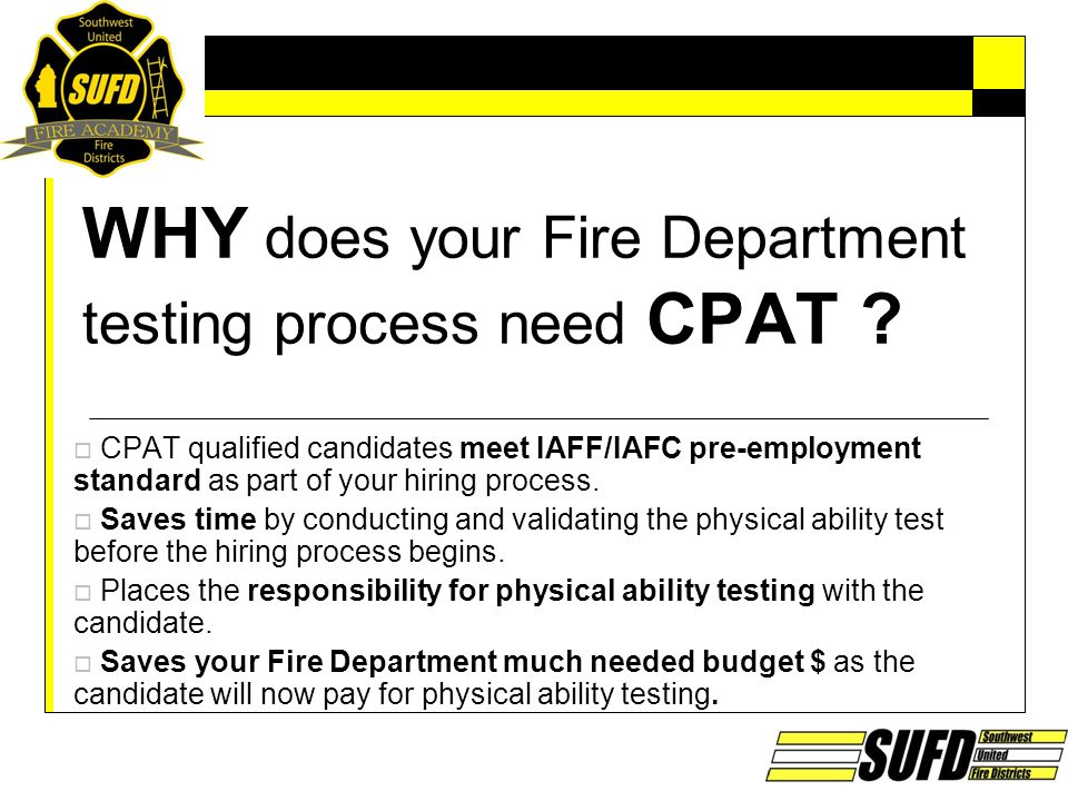 WHY does your Fire Department testing process need CPAT