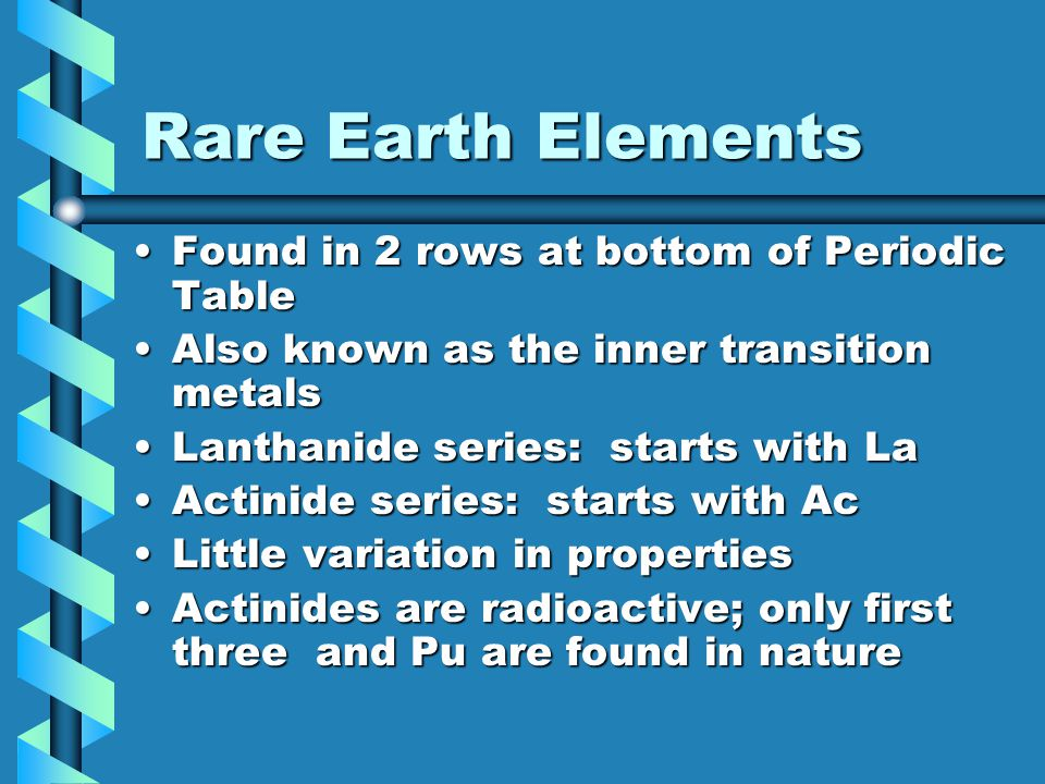 Rare Earth Elements Found in 2 rows at bottom of Periodic Table