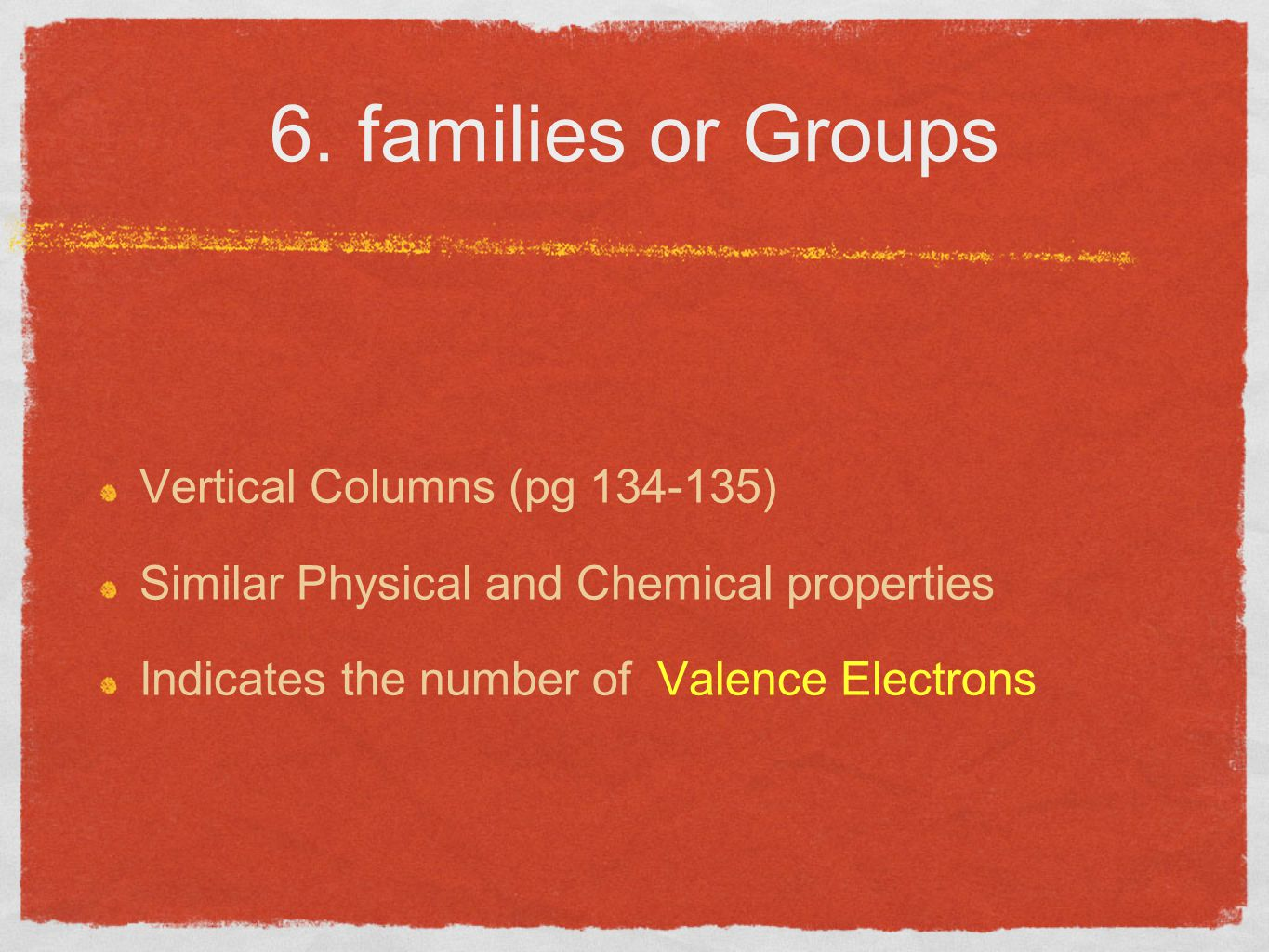 6. families or Groups Vertical Columns (pg 134-135)