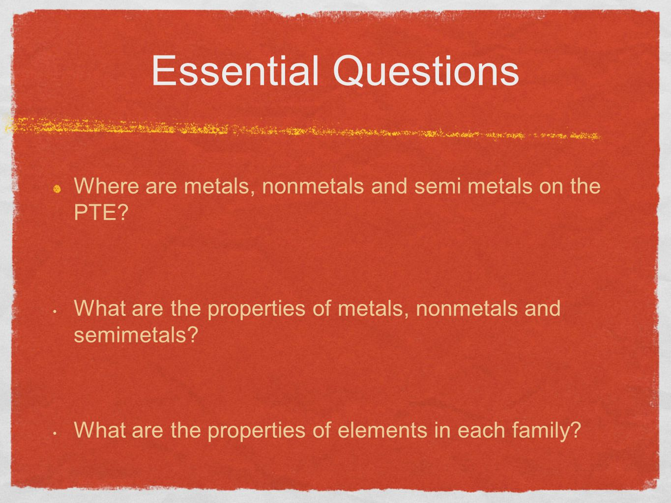 Essential Questions Where are metals, nonmetals and semi metals on the PTE What are the properties of metals, nonmetals and semimetals