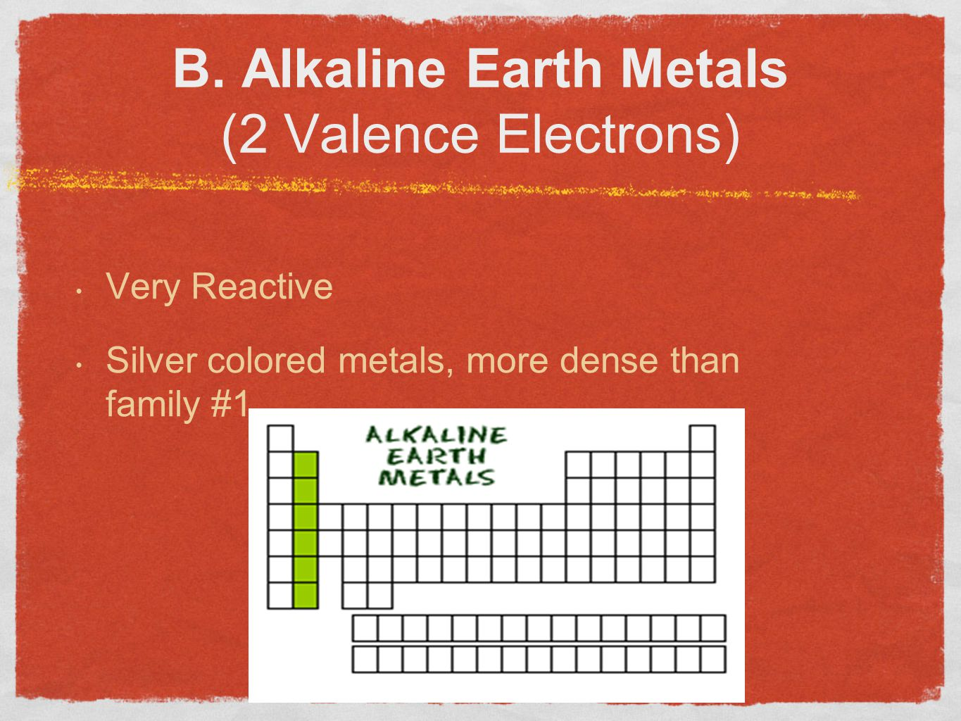 B. Alkaline Earth Metals (2 Valence Electrons)