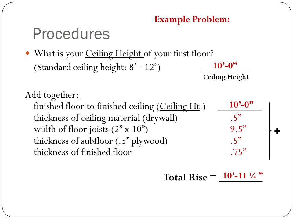 Procedures What is your Ceiling Height of your first floor