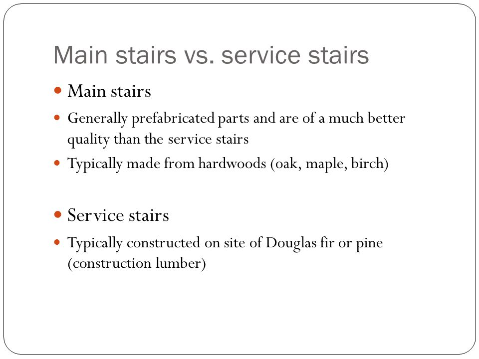 Main stairs vs. service stairs