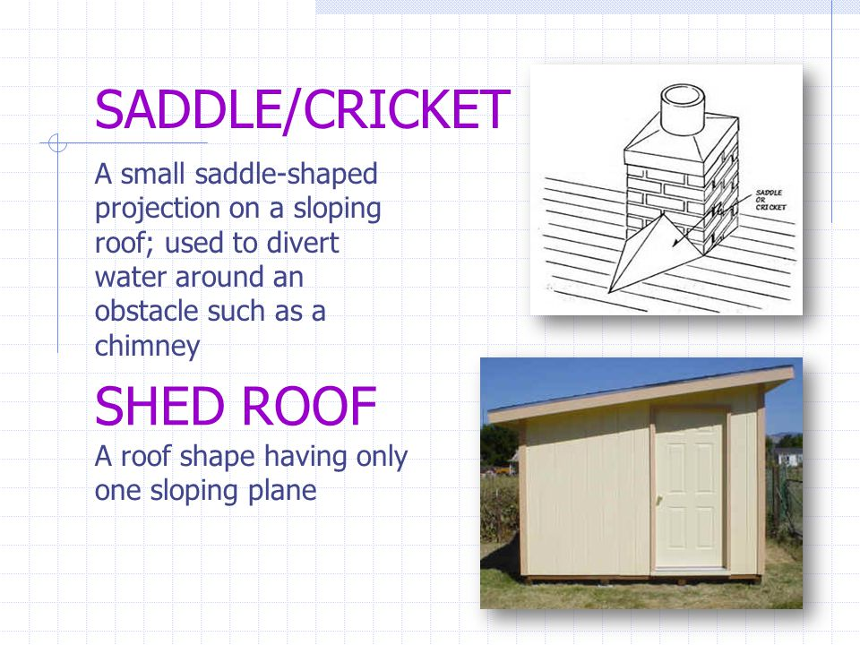 SADDLE/CRICKET SHED ROOF