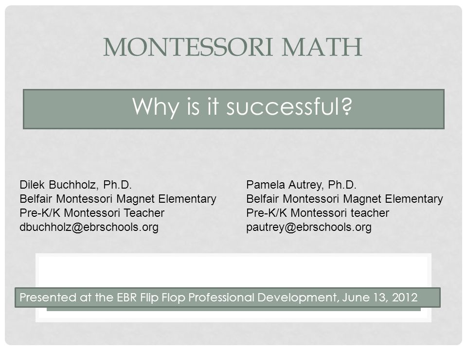 Montessori Math Why is it successful Dilek Buchholz, Ph.D.