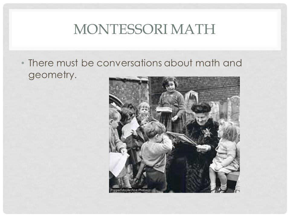 Montessori math There must be conversations about math and geometry.